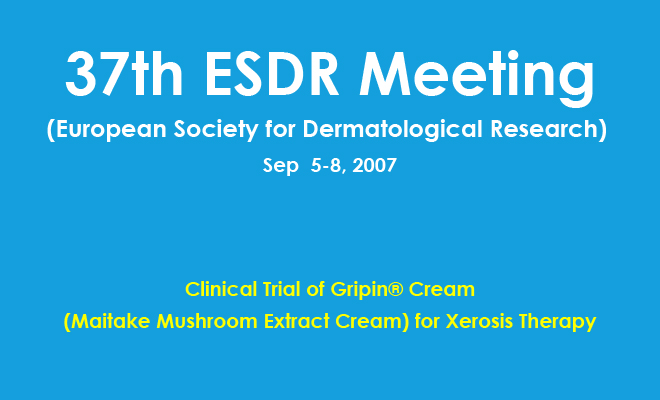 Clinical Trial of Gripin® Cream (Maitake Mushroom Extract Cream) for Xerosis Therapy